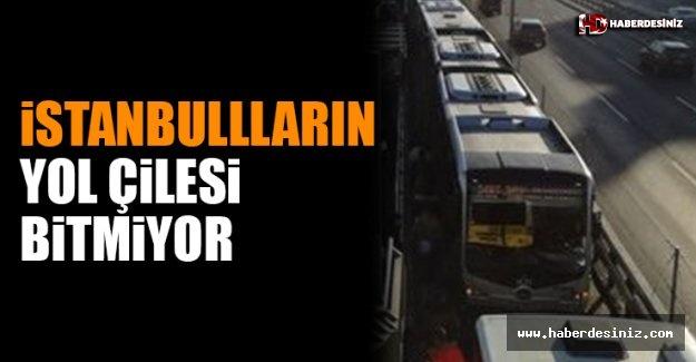 İstanbulluların Ulaşım Çilesi Bitmiyor!.
