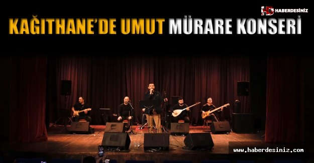 Kağıthane'de Umut Mürare Konseri