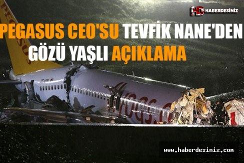 Pegasus Ceo'su Tevfik Nane'den Gözüyaşlı Açıklama