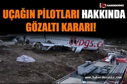 Uçağın Pilotları Hakkında Gözaltı Kararı!