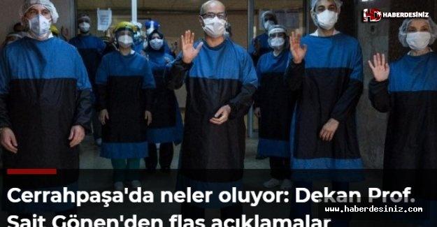 Cerrahpaşa'da neler oluyor: Dekan Prof. Sait Gönen'den flaş açıklamalar