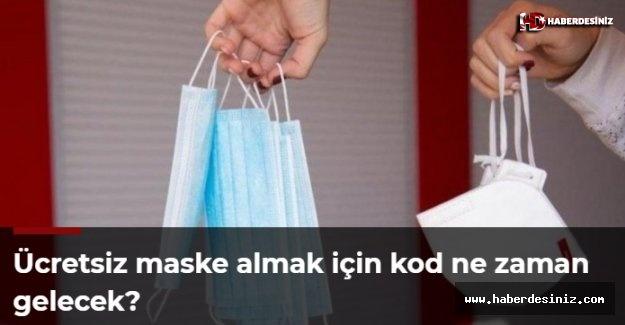 Ücretsiz maske almak için kod ne zaman gelecek?