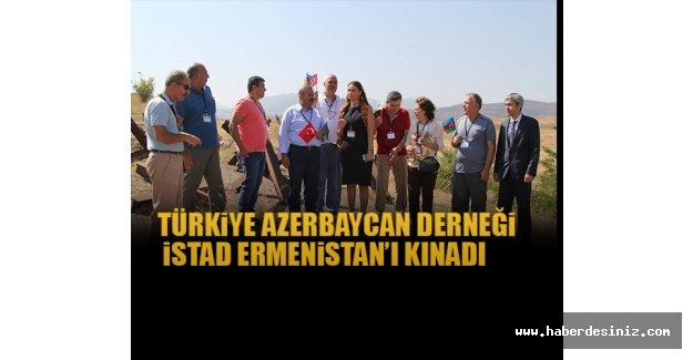 Türkiye Azerbaycan Derneği(İSTAD) Ermenistan'ı Kınadı