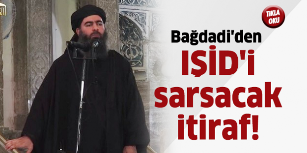 Bağdadi'den IŞİD'i sarsacak itiraf!