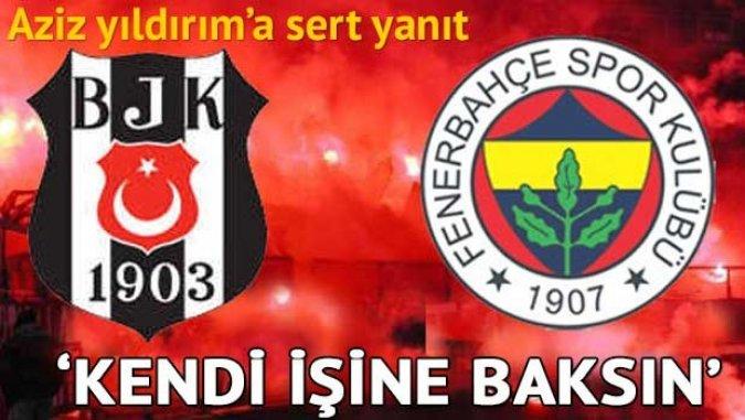 Beşiktaş cephesinden Aziz Yıldırım'a sert yanıt