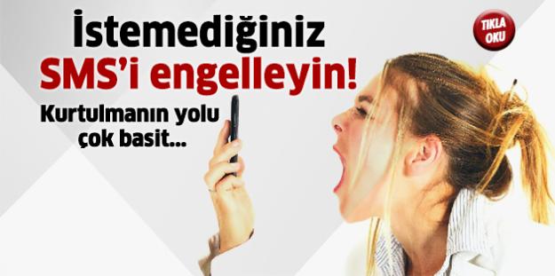 İstemediğiniz SMS'i engelleyin!