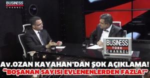 """Av. OZAN KAYAHAN """" BOŞANMA SAYISI EVLİLİK SAYISINDAN FAZLA!"""""""