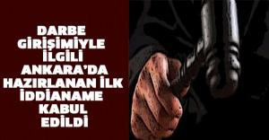 Darbe girişimiyle ilgili Ankara'da hazırlanan ilk iddianame kabul edildi
