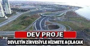 Dev proje devletin zirvesiyle hizmete açılacak
