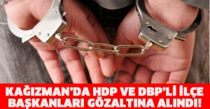 KAĞIZMAN'DA HDP VE DBP'Lİ İLÇE BAŞKANLARI GÖZALTINA ALINDI!
