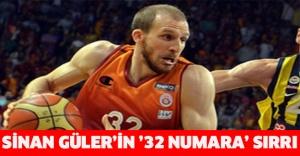 Sinan Güler'in '32 numara' sırrı