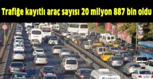 Trafiğe kayıtlı araç sayısı 20 milyon 887 bin oldu