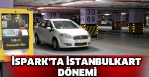 İSPARK'TA İSTANBULKART DÖNEMİ