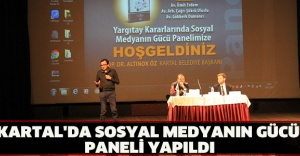 KARTAL'DA SOSYAL MEDYANIN GÜCÜ PANELİ YAPILDI