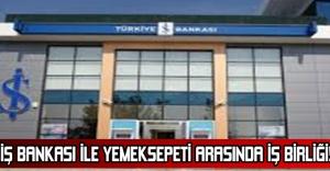 İŞ BANKASI İLE YEMEKSEPETİ ARASINDA İŞ BİRLİĞİ!