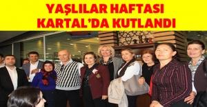 YAŞLILAR HAFTASI KARTAL'DA KUTLANDI