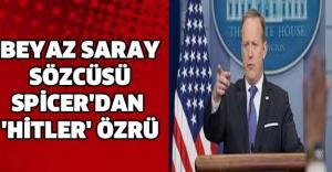 BEYAZ SARAY SÖZCÜSÜ SPİCER'DAN 'HİTLER' ÖZRÜ