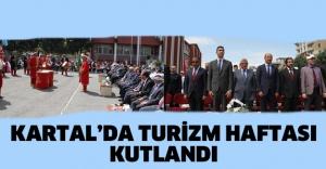 KARTAL'DA TURİZM HAFTASI KUTLANDI...