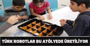 TÜRK ROBOTLAR BU ATÖLYEDE ÜRETİLİYOR