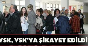 YSK, YSK'YA ŞİKAYET EDİLDİ!