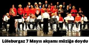 Lüleburgaz 7 Mayıs akşamı müziğe doydu