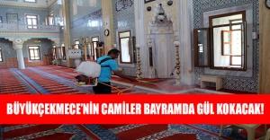 Büyükçekmece'nin camiler bayramda gül kokacak!