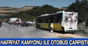 Hafriyat kamyonu ile otobüs çarpıştı