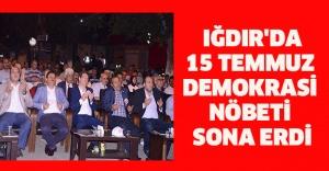 Iğdır'da 15 Temmuz  demokrasi nöbeti sona erdi