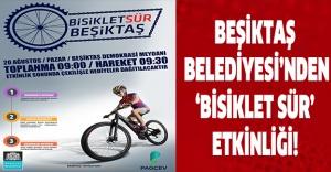 BEŞİKTAŞ BELEDİYESİ'NDEN 'BİSİKLET SÜR' ETKİNLİĞİ!