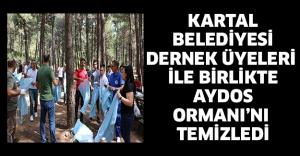 KARTAL BELEDİYESİ DERNEK ÜYELERİ İLE BİRLİKTE AYDOS ORMANI'NI TEMİZLEDİ