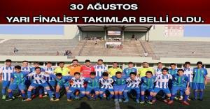 30 Ağustos Yarı Finalist Takımlar...