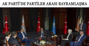 AK Parti'de partiler arası bayramlaşma