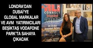 Londra'dan Dubai'ye global markalar ve AVM  yatırımcıları Beşiktaş Vodafone Park'ta sahaya çıkacak