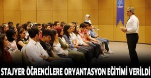 STAJYER ÖĞRENCİLERE ORYANTASYON EĞİTİMİ VERİLDİ