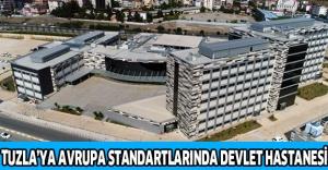 Tuzla'ya Avrupa standartlarında devlet hastanesi