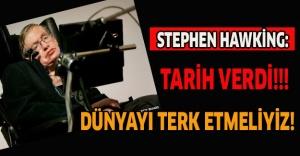 bStephen Hawking:Dünyayı terk etmeliyiz!/b