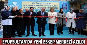 Eyüpsultan'da yeni ESKEP merkezi açıldı