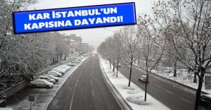 bKar İstanbul#039;un kapısına dayandı/b