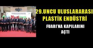 29'uncu Uluslararası Plastik Endüstri Fuarı'na kapılarını açtı