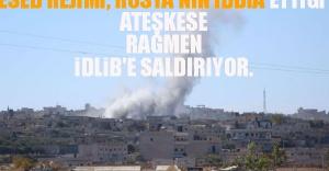 Esed Rejimi, Rusya'nın İddia Ettiği Ateşkese Rağmen İdlib'e Saldırıyor.
