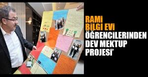 Rami Bilgi Evi öğrencilerinden 'Dev Mektup Projesi'