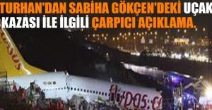 Turhan'dan Sabiha Gökçen'deki Uçak Kazası İle İlgili Çarpıcı Açıklama.