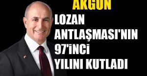 Akgün, Lozan Antlaşması'nın 97'inci yılını kutladı