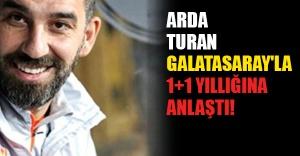 Arda Turan Galatasaray'la 1+1 yıllığına anlaştı!