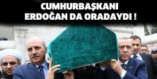 Cumhurbaşkanı Erdoğan da oradaydı !