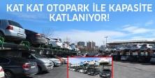 KAT KAT OTOPARK İLE KAPASİTE KATLANIYOR!