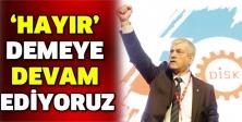 'HAYIR' DEMEYE DEVAM EDİYORUZ