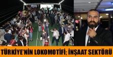 Türkiye'nin lokomotifi; İnşaat Sektörü