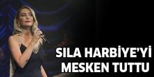 SILA HARBİYE'Yİ MESKEN TUTTU