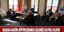Başkan Akgün: Büyükçekmece ailemize hayırlı olsun!